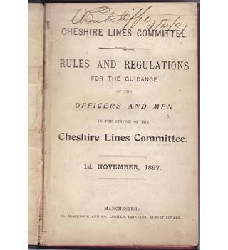 Cheshire Lines Committee Rules And Regulations For The Guidance Of The Officers And Men