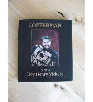 Copperman: The Art of Roy Henry Vickers