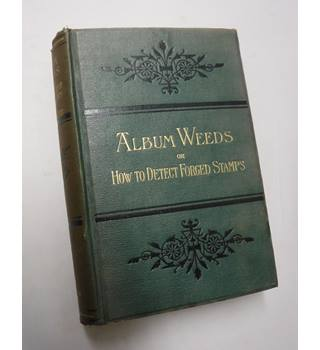 Album Weeds; or, How To Detect Forged Stamps, Vol. II