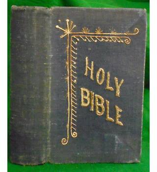 The Holy Bible Containing the Old and New Testaments; Translated Out of the Original tongues