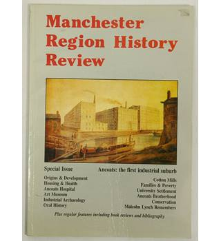 Manchester Region History Review, Ancoats: the first industrial suburb.