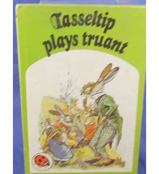Tasseltip Plays Truant - Ladybird Book