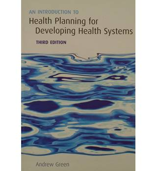 An Introduction to Health Planning for Developing Health Systems