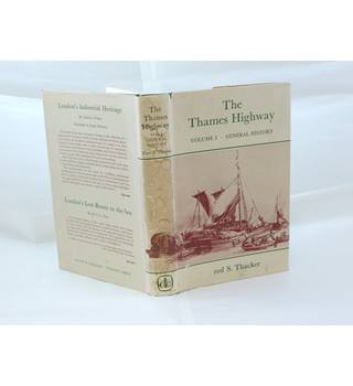 The Thames Highway Vol 1 General History By Red S. Thacker Pub By David And Charles 1968.