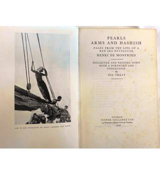 Pearls, Arms and Hashish: Pages from the Life of a Red Sea Navigator, Henri de Monfreid
