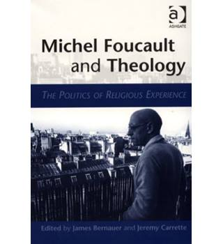 Michel Foucault and Theology