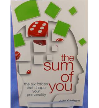 The Sum of You: The Six Forces That Shape Your Personality
