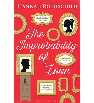 The Improbability of Love - Hannah Rothschild - Signed Copy