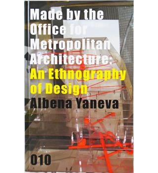 Made by the Office for Metropolitan Architecture: An Ethnography of Design (Signed Copy)