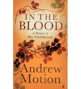 In the Blood - a Memoir of my Childhood - Andrew Motion - Signed 1st Edition