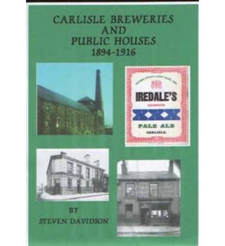 Carlisle Breweries and Public Houses 1894-1916