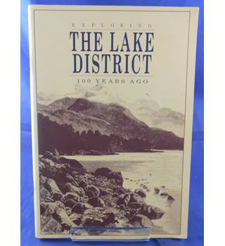 Exploring The Lake District 100 Years Ago