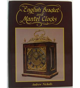 English Bracket and Mantel Clocks by Andrew Nicholls
