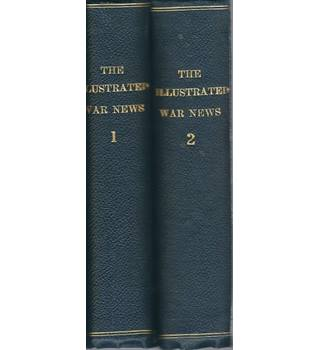 The Illustrated War News: Volumes 1 and 2