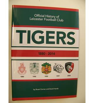 Tigers 1880-2014 Official history of Leicester Football club