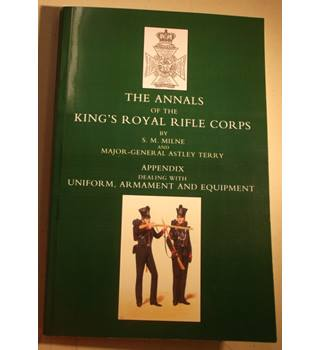 The Annals of the King's Royal Rifle Corps