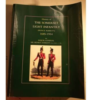 History of the Somerset Light Infantry (Prince Albert's) 1685-1914