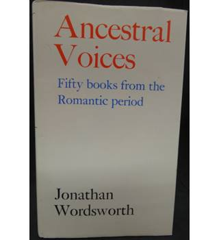 Ancestral Voices: Fifty Books from the Romantic Period (Revolution & Romanticism, 1789-1834) - SIGNED