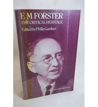 EM Forster - The Critical Heritage