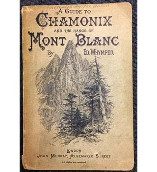 A Guide to Chamonix and The Range of Mont Blanc
