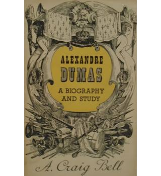 Alexandre Dumas - A Biography And Study