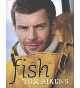 Fish - Tom Aikens - Signed 1st Edition
