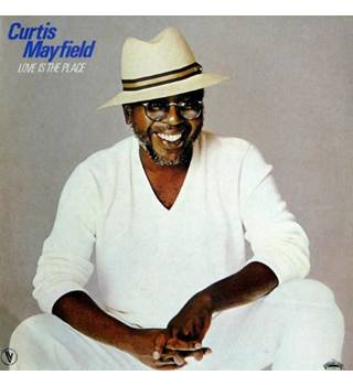 Love Is The Place Curtis Mayfield