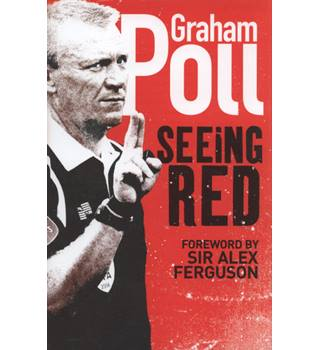 Seeing Red - Graham Poll - Signed 1st Edition