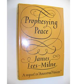 Prophesying peace : A sequel to 'Ancestral Voices'