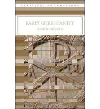 Early Christianity, by Mark Humphries.  2006