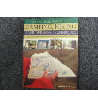 A Practical Manual of Camping, Hiking & Wilderness Techniques