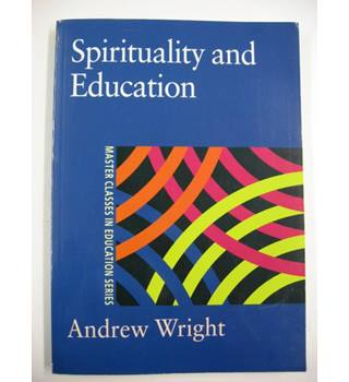Spirituality and Education . Master Classes in Education Series.
