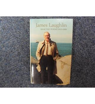 James Laughlin Selected Poems, 1935-1985