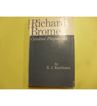 Richard Brome : Caroline Playwright
