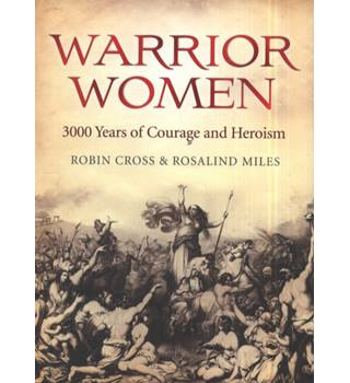 Warrior Women   3000 Years of Courage and Heroism