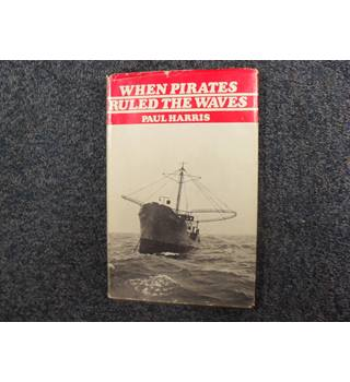 When Pirates Ruled The Waves