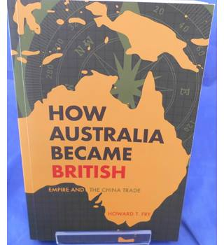 How Australia Became British: Empire and the China Trade
