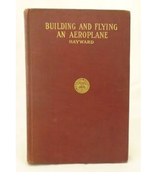 Building and Flying an Aeroplane.
