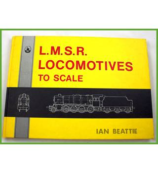 L.M.S.R.  Locomotives to Scale.