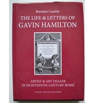 The Life and Letters of Gavin Hamilton (1723-1798) - Volume II