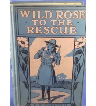 Wild Rose To The Rescue