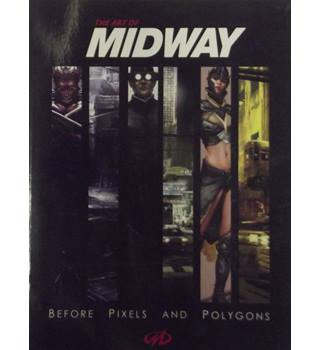 The Art of Midway: Before Pixels and Polygons