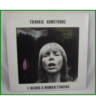 Frankie Armstrong -I Heard A Woman Singing -  CF 389