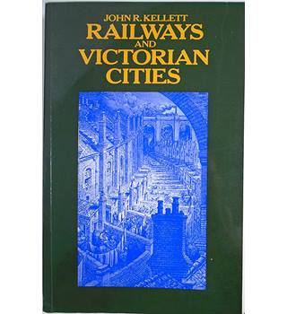 Railways and Victorian Cities