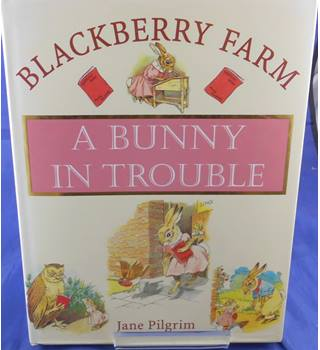 Blackberry Farm: A Bunny in Trouble