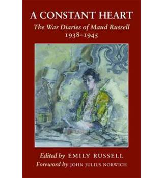 A Constant Heart - The War Diaries of Maud Russell 1938-1945