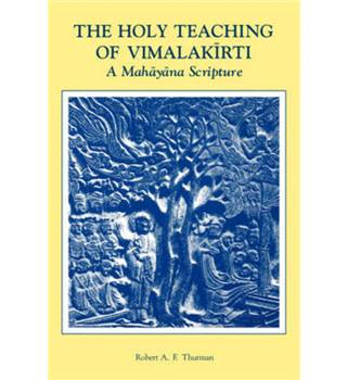 The Holy Teaching of Vimalakirti  A Mahayana Scripture