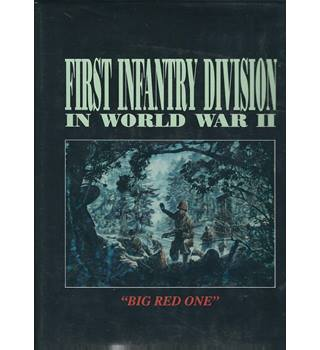1st Infantry Division World War II: The Big Red One