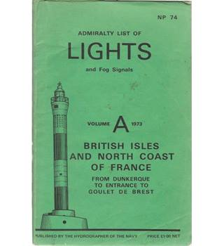 Admiralty List of Lights and Fog Signals Volume A 1973 British Isles And North Coast of France
