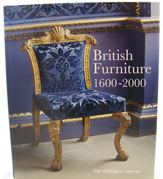 The Intelligent Layman's Book of British Furniture, 1600-2000